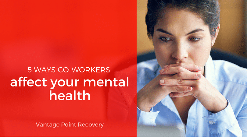 5 Ways Co-Workers Can Affect Your Mental Health
