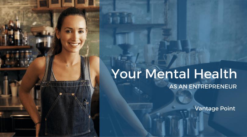 Your Mental Health As An Entrepreneur