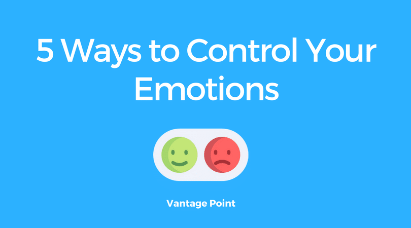 5 Ways to Control Your Emotions